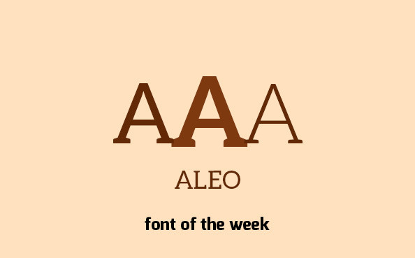 Font of the week – Aleo