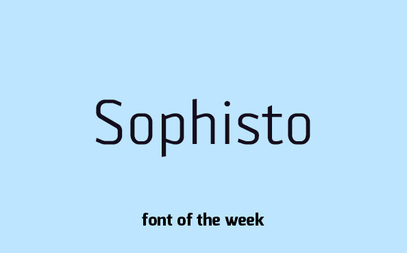 Font of the week – Sophisto