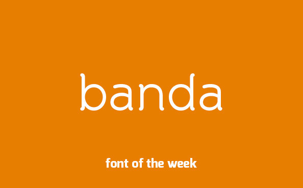 Font of the week – Banda