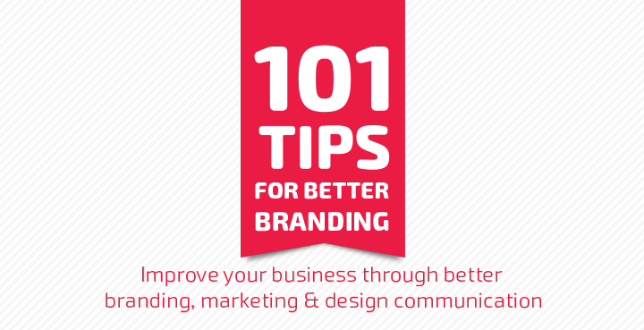 101 Tips for Better Branding.